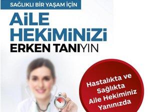 'AİLE HEKİMİNİZİ ERKEN TANIYIN' KAMPANYASI
