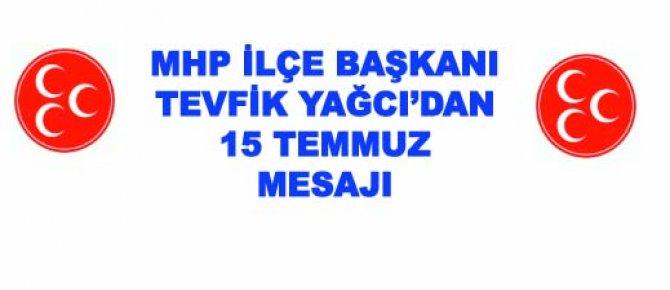 MHP İLÇE BAŞKANI'NDAN '15 TEMMUZ' MESAJI